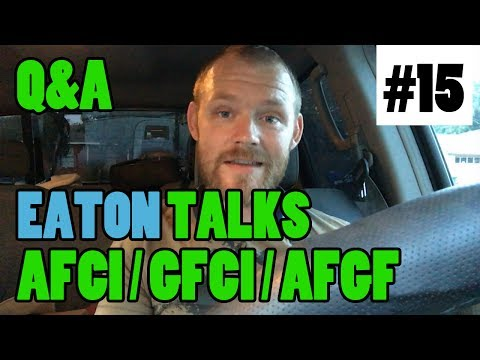Ep 15 - Q&A With EATON Engineers About AFCI / GFCI / AFGF Issues
