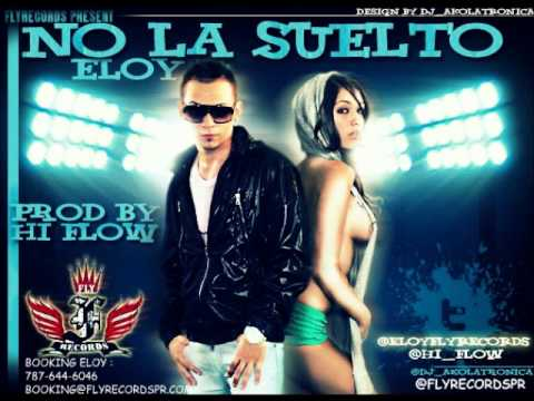 No la suelto - Eloy Music Videos