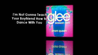 Watch Glee Cast Im Not Gonna Teach Your Boyfriend How To Dance With You video