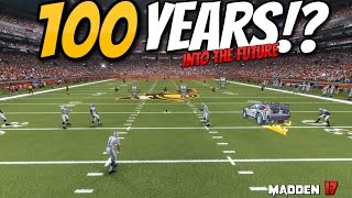 WHAT IF WE SIMMED 100 YEARS INTO THE FUTURE!?!? Madden 17