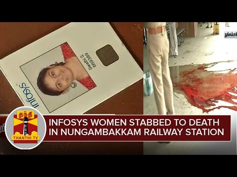 Infosys employee stabbed to death in broad-day light at Nungambakkam railway station | Thanthi TV