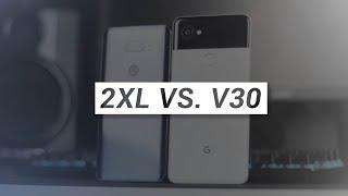 Pixel 2XL Vs. LG V30 In 2018!