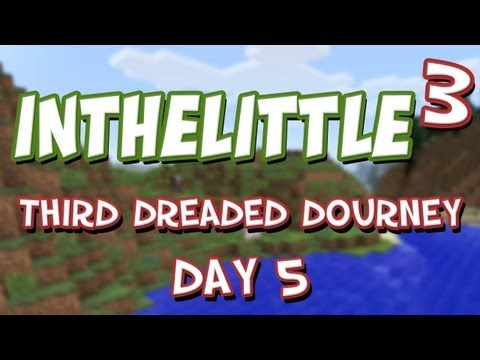 InTheLittleCubed: The Third Dreaded Journey - Day 5