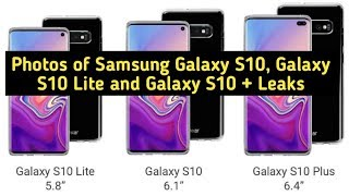 Photos of Samsung Galaxy S10, Galaxy S10 Lite and Galaxy S10 + Leaks