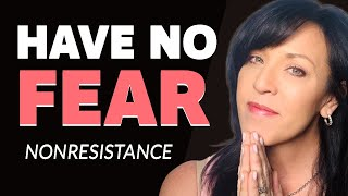 NON-RESISTANCE 4 STEPS That Can Save Your SANITY--LET GO of CONTROL