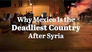 Why Mexico Is the Deadliest Country After Syria