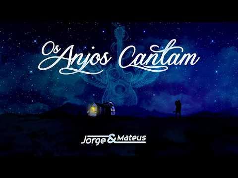 Jorge e Mateus - Os Anjos Cantam (LyricVideo) [Álbum Os Anjos Cantam]