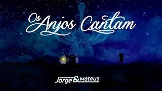 download musica Jorge & Mateus - Os Anjos Cantam Álbum Os Anjos Cantam