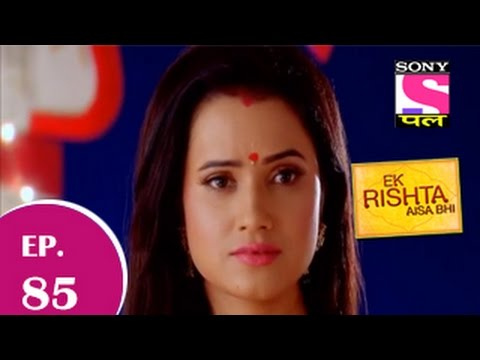 Ek Rishta Aisa Bhi - एक रिश्ता ऐसा भी - Episode 85 - 9th December 2014 video