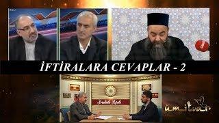 İFTİRALARA CEVAPLAR- 2