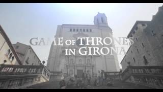 Game of Thrones in Girona