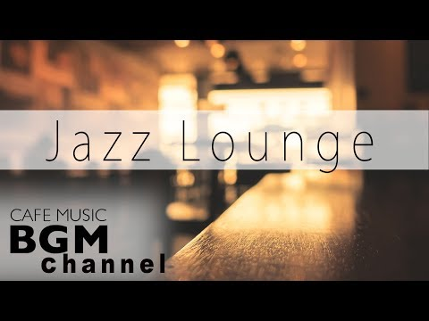 #JAZZ LOUNGE#Chill Out Jazz Mix - Relaxing Cafe Music For Study, Work