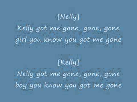 Nelly ft. Kelly Rowland - Gone with Lyrics