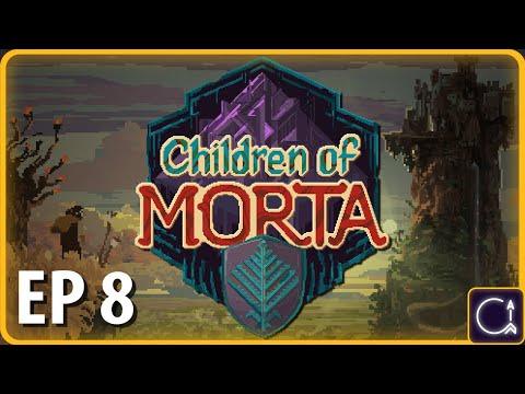 CHILDREN OF MORTA | Slash | Ep 8 | Full Release Gameplay!