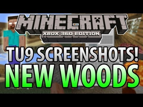 Minecraft (Xbox 360) : TU9 Update! - NEW WOODS SCREENSHOTS + More Features!