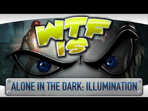 ? WTF Is... - Alone in the Dark: Illumination ?