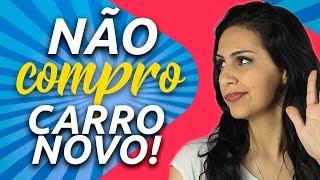 NÃO COMPRO MAIS CARRO NOVO! - Júlia Mendonça