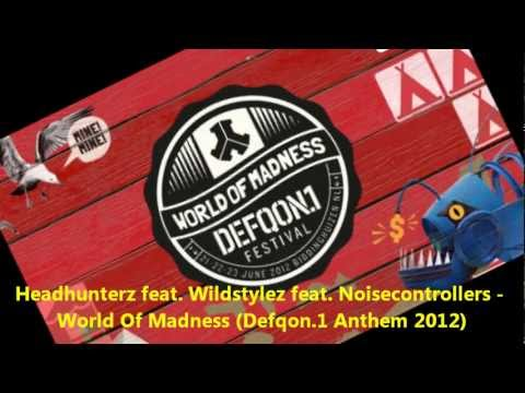 Headhunterz &amp; Wildstylez vs Noisecontrollers - World Of Madness (Defqon.1 Anthem 2012)