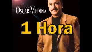 1 Hora de Musica Cristiana   Oscar Medina   Canciones Cristianas