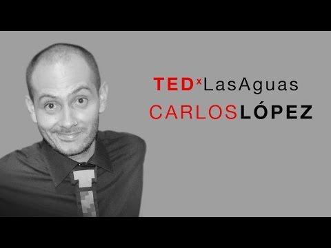 ¡Generemos mas oportunidades para sonreir! Carlos Lopez at TEDxLasAguas