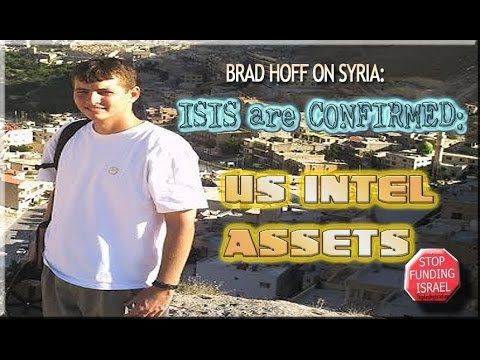 The Syrian Situation w/ Brad Hoff: ISIS are a US asset - CONFIRMED