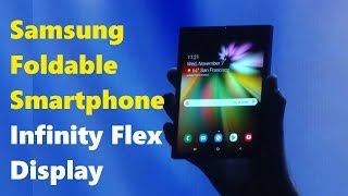 Samsung Galaxy Foldable Smartphone Official Hands-On Video - The Infinity Flex!