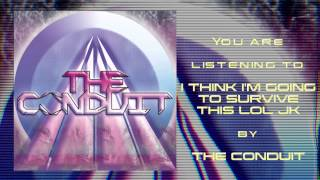 Video The Conduit - I Think I'm Going