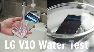 LG V10 Water Test - Is it Water Resistant?