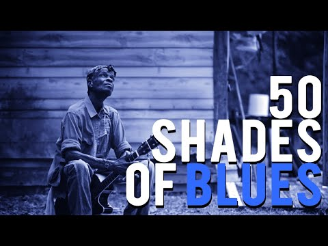 Fifty Shades of Blues