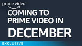 What's Coming to Prime in December   Prime Video