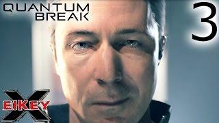 Quantum Break Gameplay Walkthrough (PART 3) [1080p 60FPS Xbox One] - No Commentary