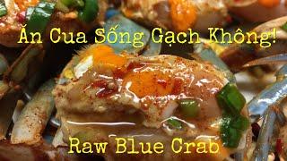 Ăn Cua Sống Toàn Gạch Không - Raw Blue Crab Mukbang