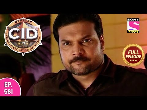 CID - Full Episode 581 - 3rd January, 2018 thumbnail