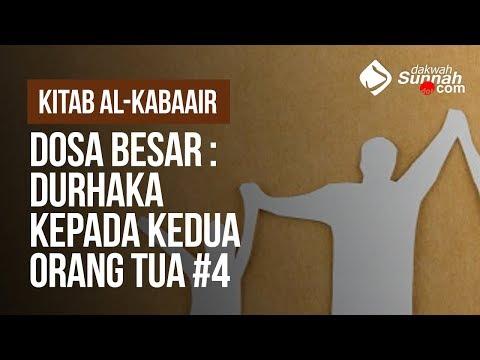 Dosa Besar : Durhaka Kepada Kedua Orang Tua #4 - Ustadz Ahmad Zainuddin Al-Banjary