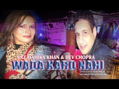 Wada Karo Nahi  Dev Chopra  &  Naz Mahika Khan ( Usa ) Hd  Studiovtc Australia video