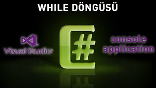 C# Console Application While Döngüsü