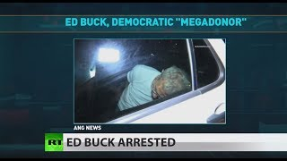 Dem 'megadonor' Ed Buck's big bucks didn't stop arrest