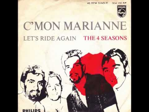 The 4 Seasons - C'Mon Marianne