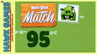 Angry Birds Match ⭐ Level 95 - Walkthrough, No Boosters