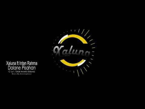 Xaluna ft Intan Rahma  -  Dalane Pisahan ( Lyric)