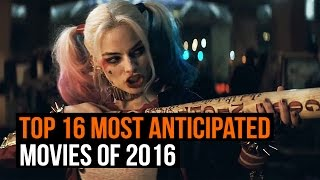 Top 16 Most Anticipated Movies of 2016
