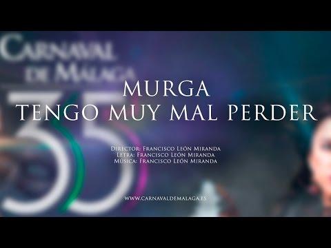"""Carnaval de Málaga 2015 - Murga """"Tengo muy mal perder"""" Preliminares"""