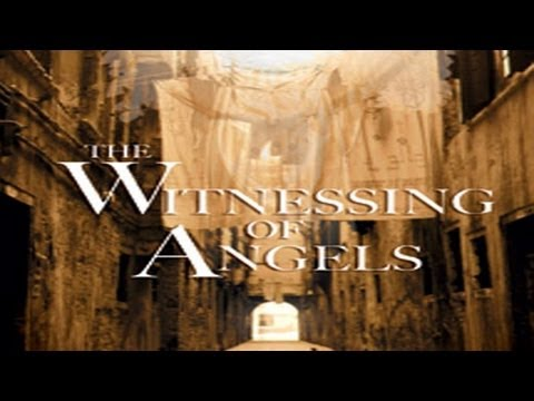 The Witnessing of Angels - FREE MOVIE