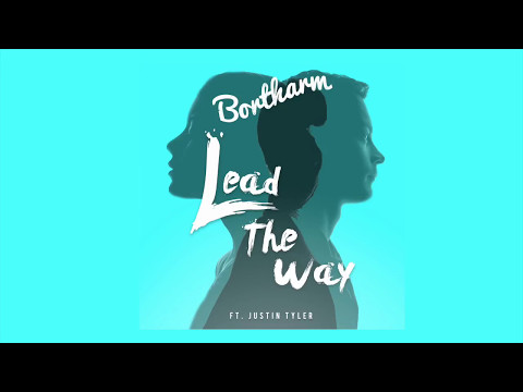 Lead The Way - Bortharm ft. Justin Tyler - Official Audio