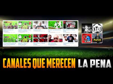 Canales que merecen la pena #2 - FIFA 15
