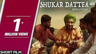 Shukar Dattea | Short Film | Rana Ranbir, Jarnail Singh | White Hill Production