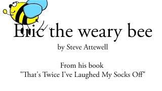 """Funny children's poetry """"Eric the weary bee"""" (read by the author)"""