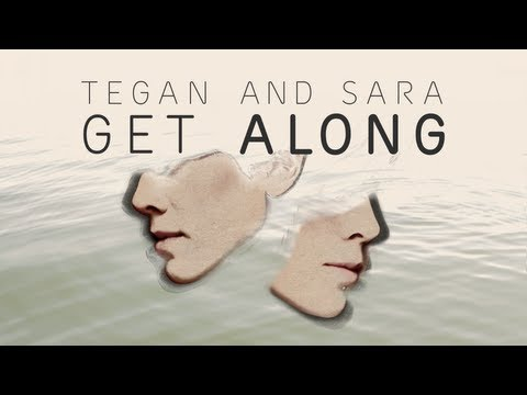 Tegan and Sara - Get Along [Official Trailer]