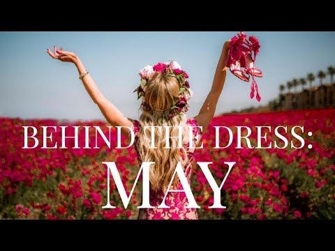 BEHIND THE DRESS: MAY