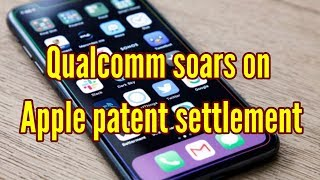 News Technology - Qualcomm soars on Apple patent settlement & ebanews